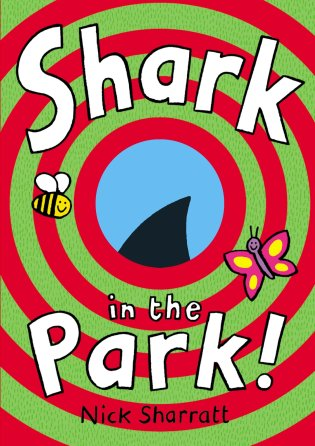 Shark In The Park: Nick Sharratt: 9780857534781: Amazon.com: Books