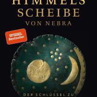 Die Himmelscheibe von Nebra : Der Schlüssel zu einer untergegangenen Kultur im Herzen Europas / Harald Meller; Kai Michel
