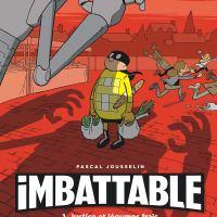 Imbattable - Tome 1 - Justice et légumes frais : Pascal Jousselin