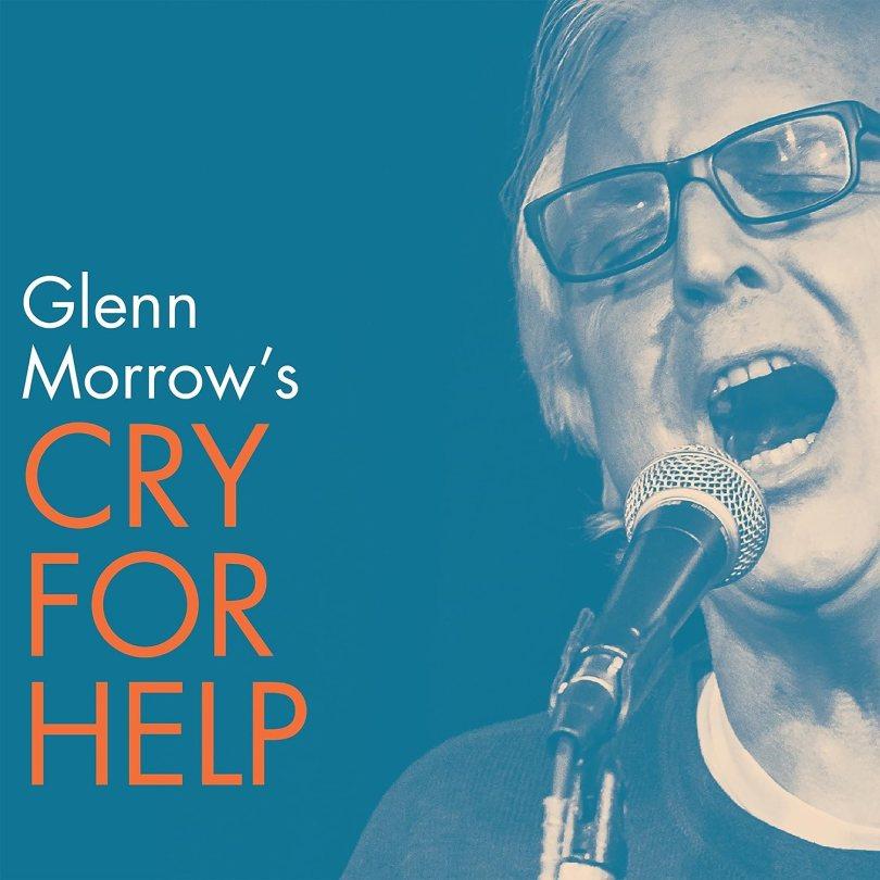 Glenn Morrow's Cry For Help - Glenn Morrow's Cry For Help - Amazon.com Music