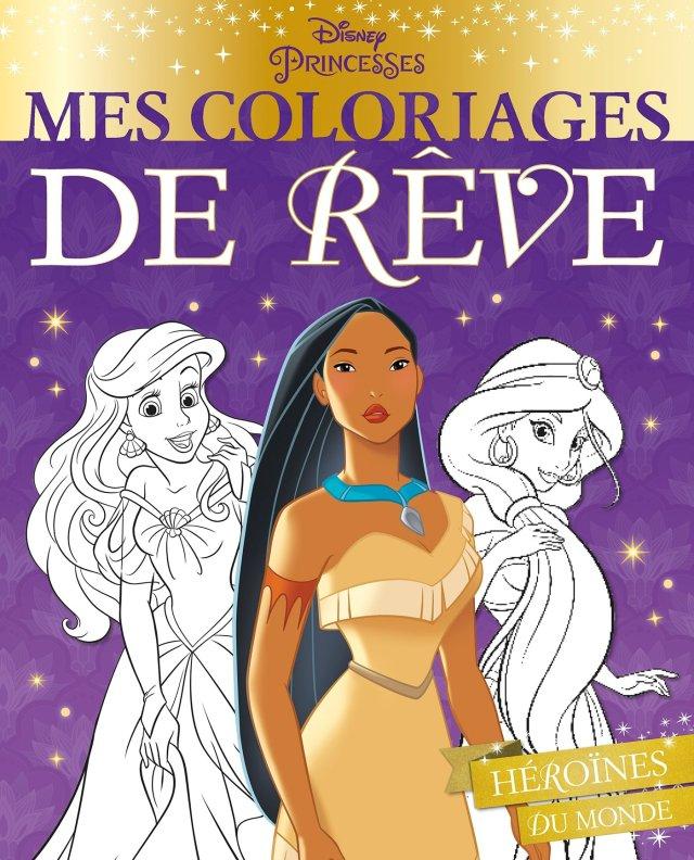 DISNEY PRINCESSES - Mes Coloriages de Rêve - Héroïnes du monde