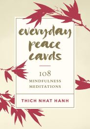 Amazon.com: Everyday Peace Cards: 108 Mindfulness Meditations  (9781611807721): Hanh, Thich Nhat: Books
