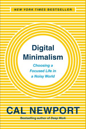 Amazon.com: Digital Minimalism: Choosing a Focused Life in a Noisy ...