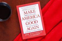 "Joe Battaglia Shares 12.5 Biblical Principles to Help ""Make America Good Again"" in New Book"