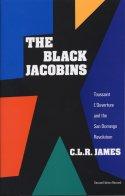 The Black Jacobins: Toussaint L'Ouverture and the San Domingo Revolution: James, C.L.R.: 9780679724674: Amazon.com: Books
