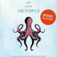 Rendezvous mit einem Oktopus. Extrem schlau und unglaublich empfindsam: Das erstaunliche Seelenleben der Kraken / Sy Montgomery