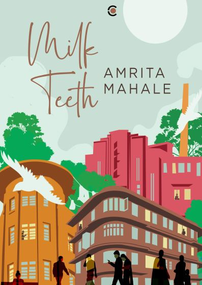 Milk Teeth by Amrita Mahala