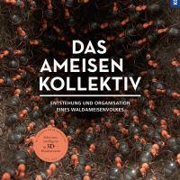 Das Ameisenkollektiv : Entstehung und Organisation eines Waldameisenvolkes / Armin Schieb