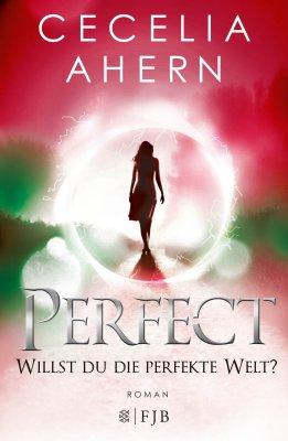 Cecelia Ahern: Perfect. Willst du die perfekte Welt?