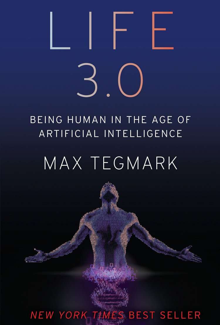 Buy Life 3.0: Being Human in the Age of Artificial Intelligence ...