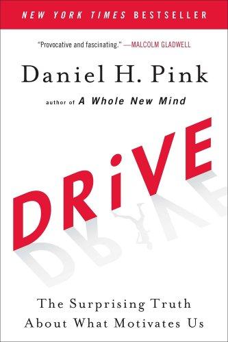 Drive: The Surprising Truth About What Motivates Us: Amazon.fr: Pink, Daniel  H.: Livres anglais et étrangers
