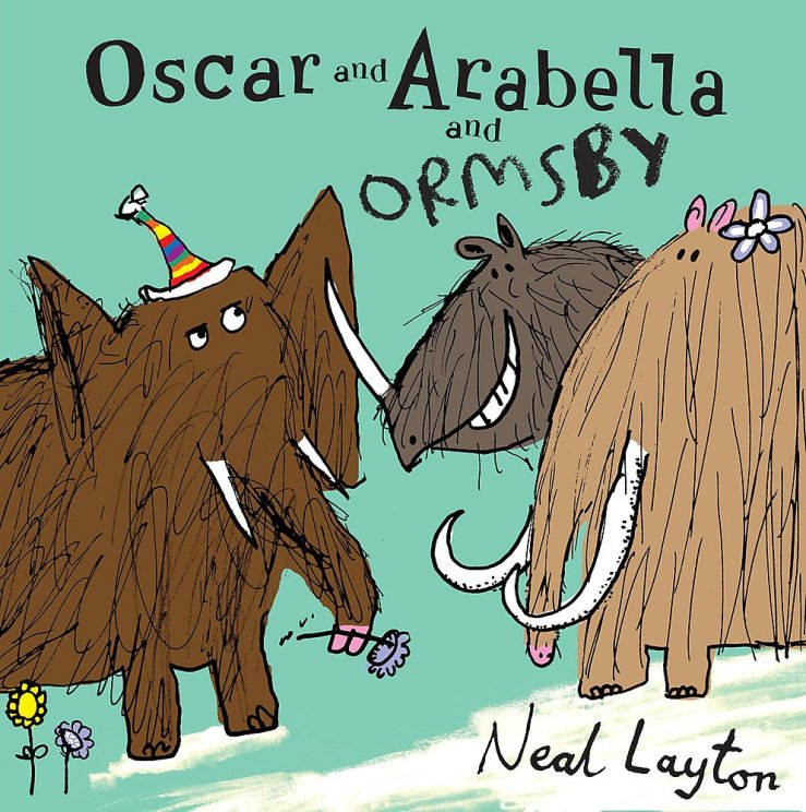 Image result for Oscar and Arabella and Ormsby / by Neal Layton.""