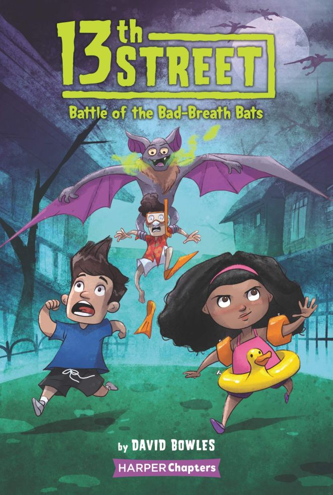 Amazon.com: 13th Street #1: Battle of the Bad-Breath Bats (HarperChapters)  (9780062947796): Bowles, David, Clester, Shane: Books