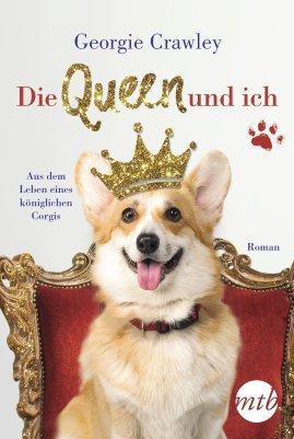 Georgie Crawley: Die Queen und ich. Aus dem Leben eines königlichen Corgis