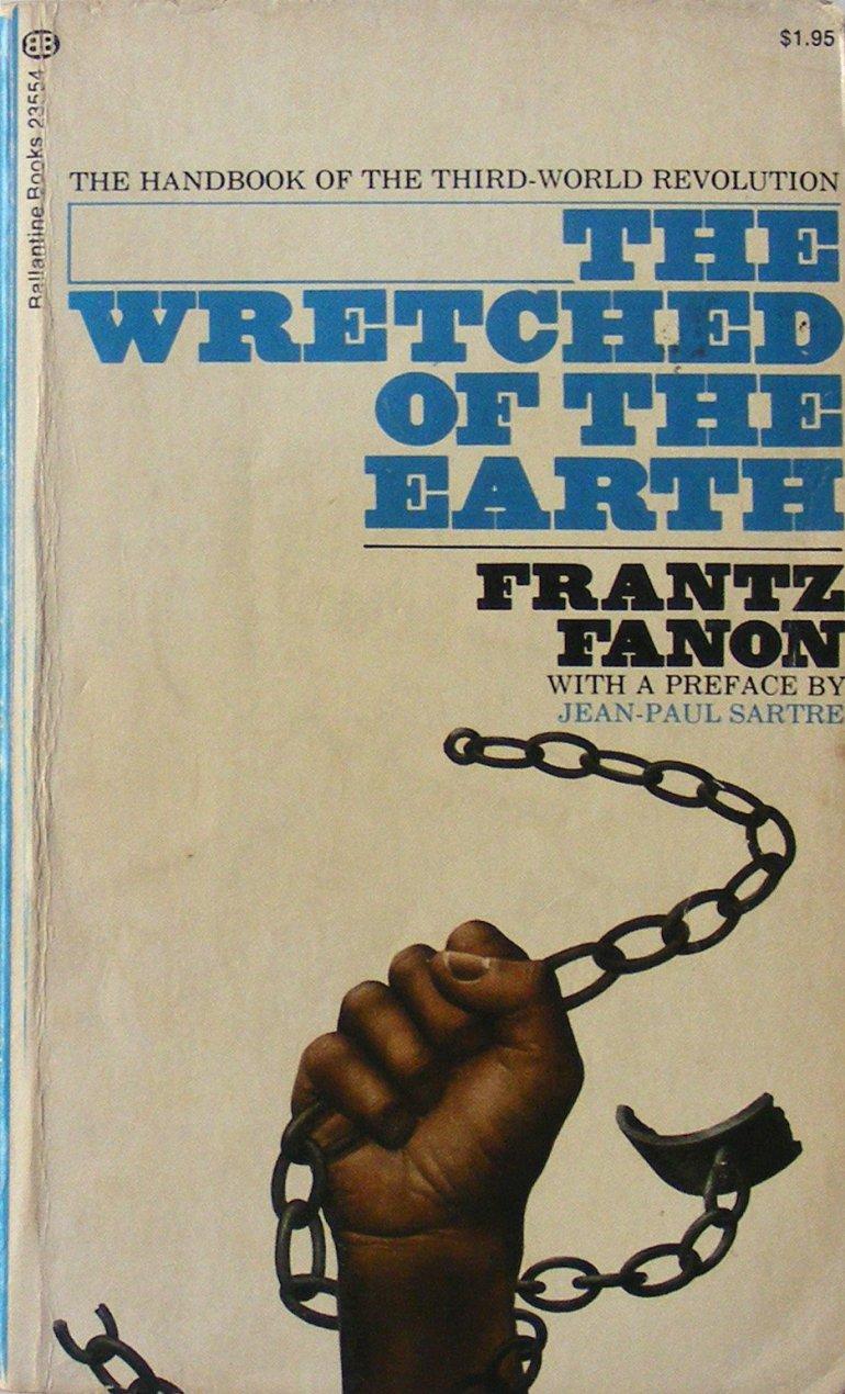 The wretched of the earth: [The handbook of the third-world revolution.] (Ballantine Books): Fanon, Frantz: Amazon.com: Books