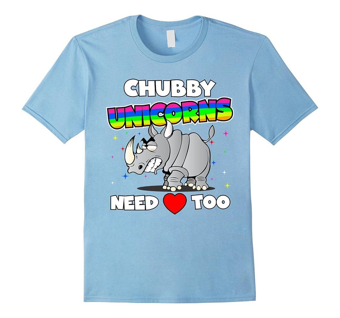Download Chubby Unicorns Need Love Too T-Shirt-RT - Rateeshirt