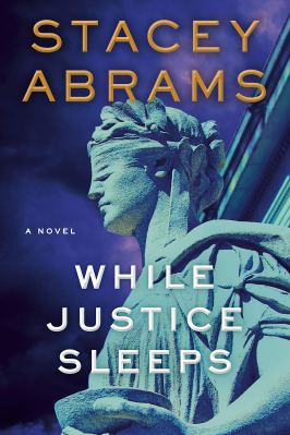 While Justice Sleeps: A Novel: Abrams, Stacey: 9780385546577: Amazon.com:  Books