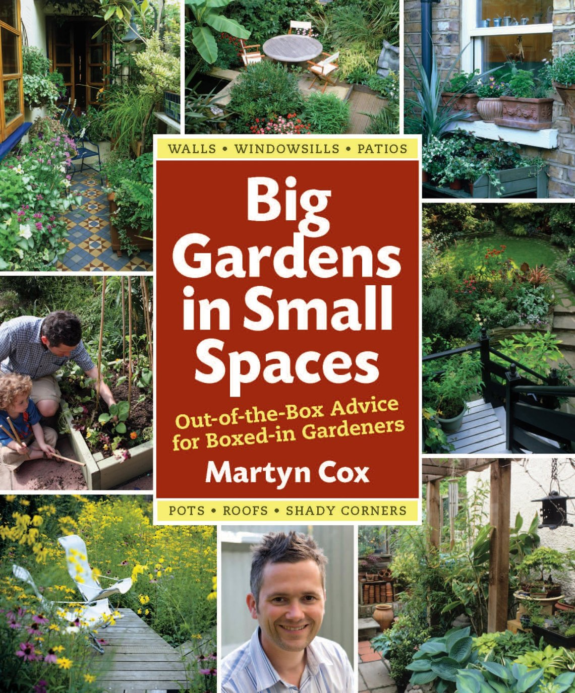 Big Gardens In Small Spaces Out Of The Box Advice For Boxed In Gardeners Cox Martyn 9780881929072 Amazon Com Books