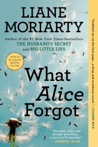What Alice Forgot: Moriarty, Liane: 9780425247440: Amazon.com: Books
