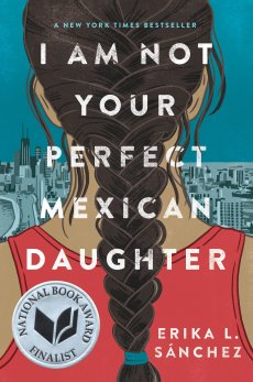 Amazon.com: I Am Not Your Perfect Mexican Daughter: 9781524700485: Sánchez, Erika L.: Books