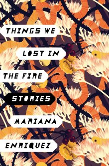 Amazon.com: Things We Lost in the Fire: Stories (9780451495112): Enriquez, Mariana: Books