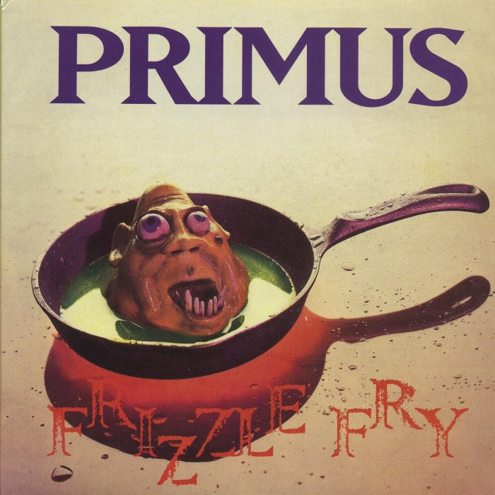 Image result for Primus – Frizzle Fry