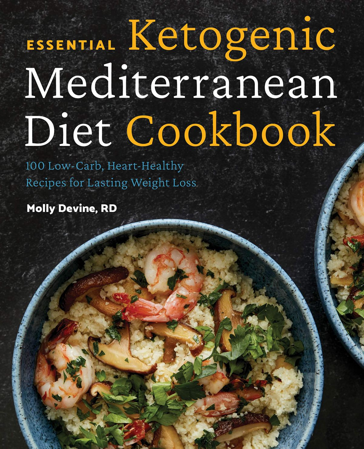 Essential Ketogenic Mediterranean Diet Cookbook: 100 Low-Carb, Heart-Healthy Recipes for Lasting Weight Loss 1