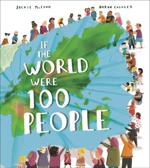 If the World Were 100 People: A Visual Guide to Our Global Village: McCann,  Jackie, Cushley, Aaron: 9780593310700: Amazon.com: Books