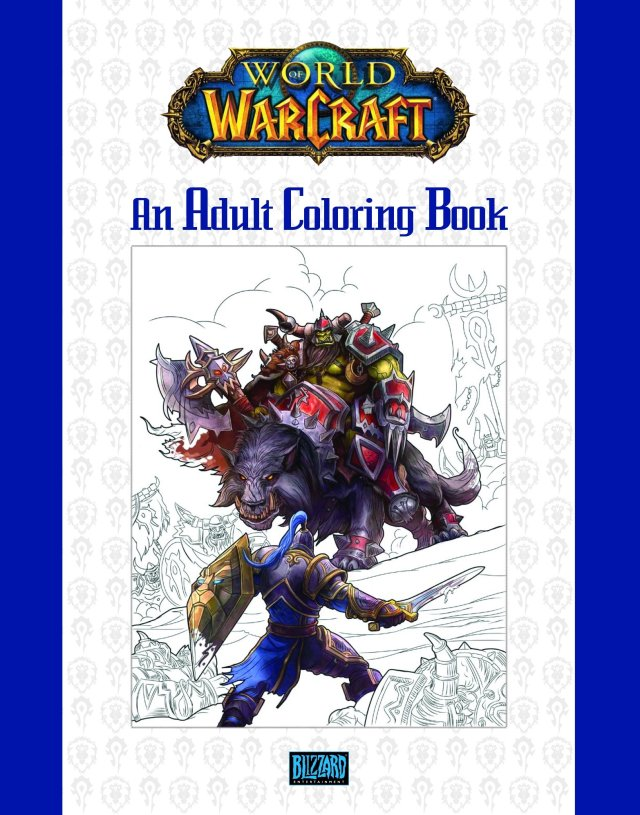World of Warcraft: An Adult Coloring Book : Blizzard Entertainment