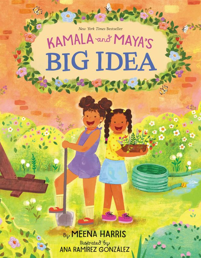 Kamala and Maya's Big Idea: Harris, Meena, González, Ana Ramírez:  9780062937407: Amazon.com: Books