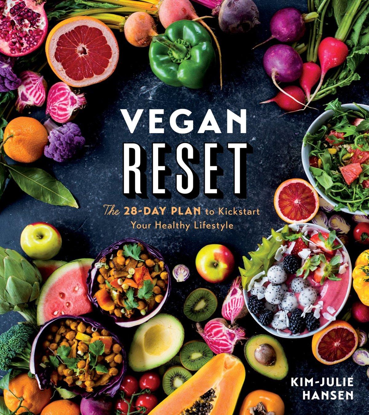 Vegan Reset: The 28-Day Plan to Kickstart Your Healthy Lifestyle 1