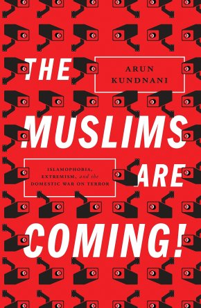 The Muslims Are Coming!: Islamophobia, Extremism, and the Domestic War on  Terror : Kundnani, Arun: Amazon.in: Books