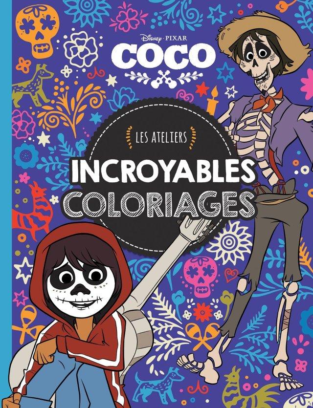 COCO - Les Ateliers Disney - Incroyables coloriages : Disney Pixar
