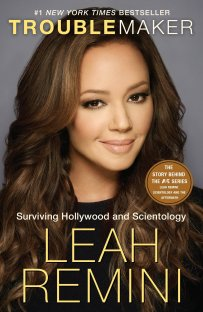 Troublemaker: Surviving Hollywood and Scientology: Remini, Leah ...