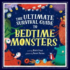 The Ultimate Survival Guide to Bedtime Monsters: Frost, Mitch, Parton,  Daron: 0760789294365: Amazon.com: Books