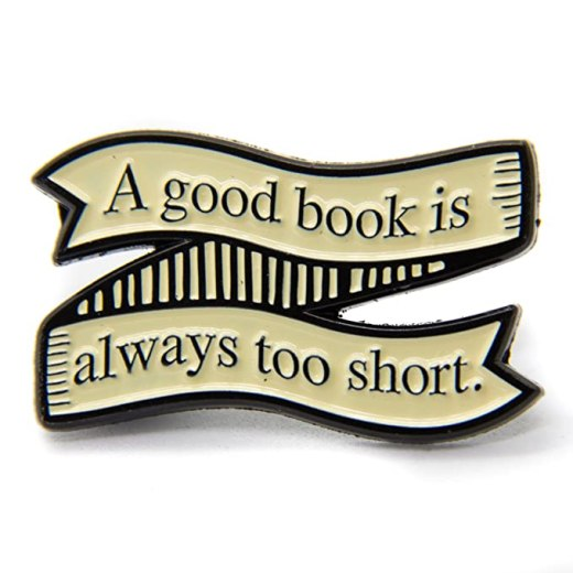 Ectogasm A Good Book Is Always Too Short Literary Quote Enamel Pin Jane Austen