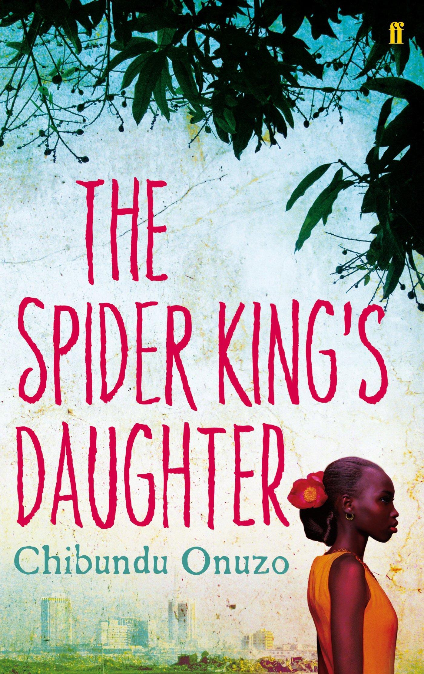 Spider King's Daughter: Onuzo, Chibundu: 9780571268894: Amazon.com ...