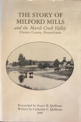 The Story of Milford Mills and the Marsh Creek Valley: Chester ...