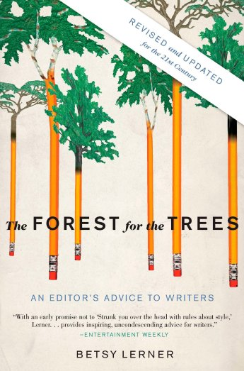 The Forest for the Trees (Revised and Updated): An Editor's Advice to  Writers: Lerner, Betsy: 9781594484834: Books - Amazon.ca