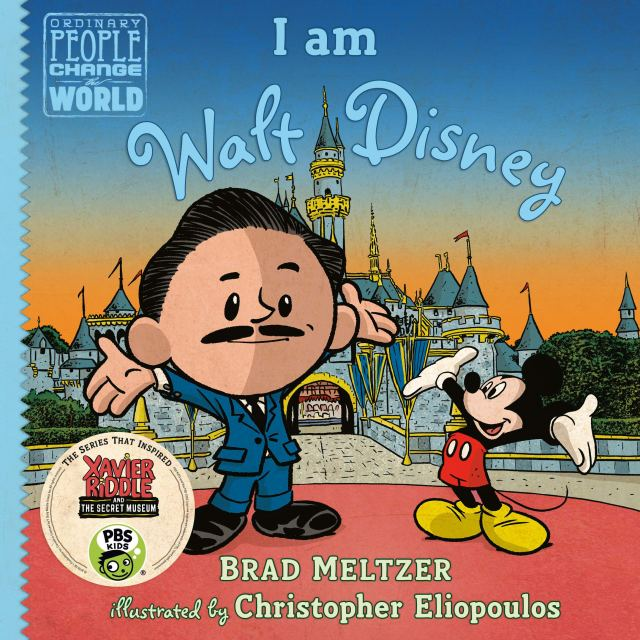 I am Walt Disney (Ordinary People Change the World): Meltzer, Brad
