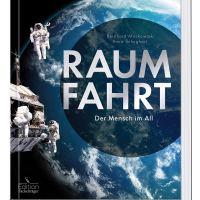 Raumfahrt : Der Mensch im All / Bernhard  Mackowiak