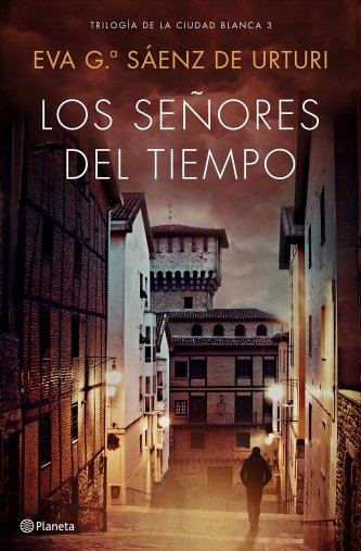 Los señores del tiempo: Trilogía de La Ciudad Blanca 3: 5 (Autores Españoles e Iberoamericanos)