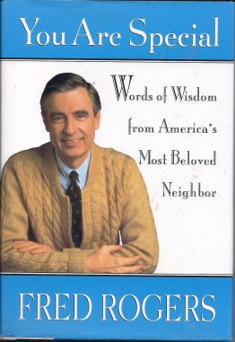 Amazon.com: You Are Special: Words of Wisdom from America's Most Beloved Neighbor (9780670854127): Rogers, Fred: Books