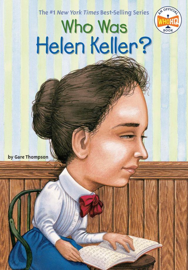 Who Was Helen Keller? : Thompson, Gare, Who HQ, Harrison, Nancy