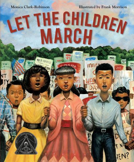 Let the Children March: Clark-Robinson, Monica, Morrison, Frank:  9780544704527: Amazon.com: Books