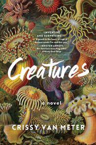Creatures: A Novel: Van Meter, Crissy: 9781616208592: Amazon.com ...