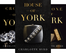 House of York (3 Book Series) by  Charlotte Byrd