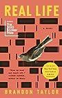 Real Life: A Novel - Brandon Taylor