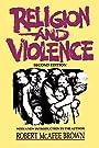 Religion and Violence - Robert McAfee Brown