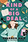 Kind of a Big Deal - Shannon Hale